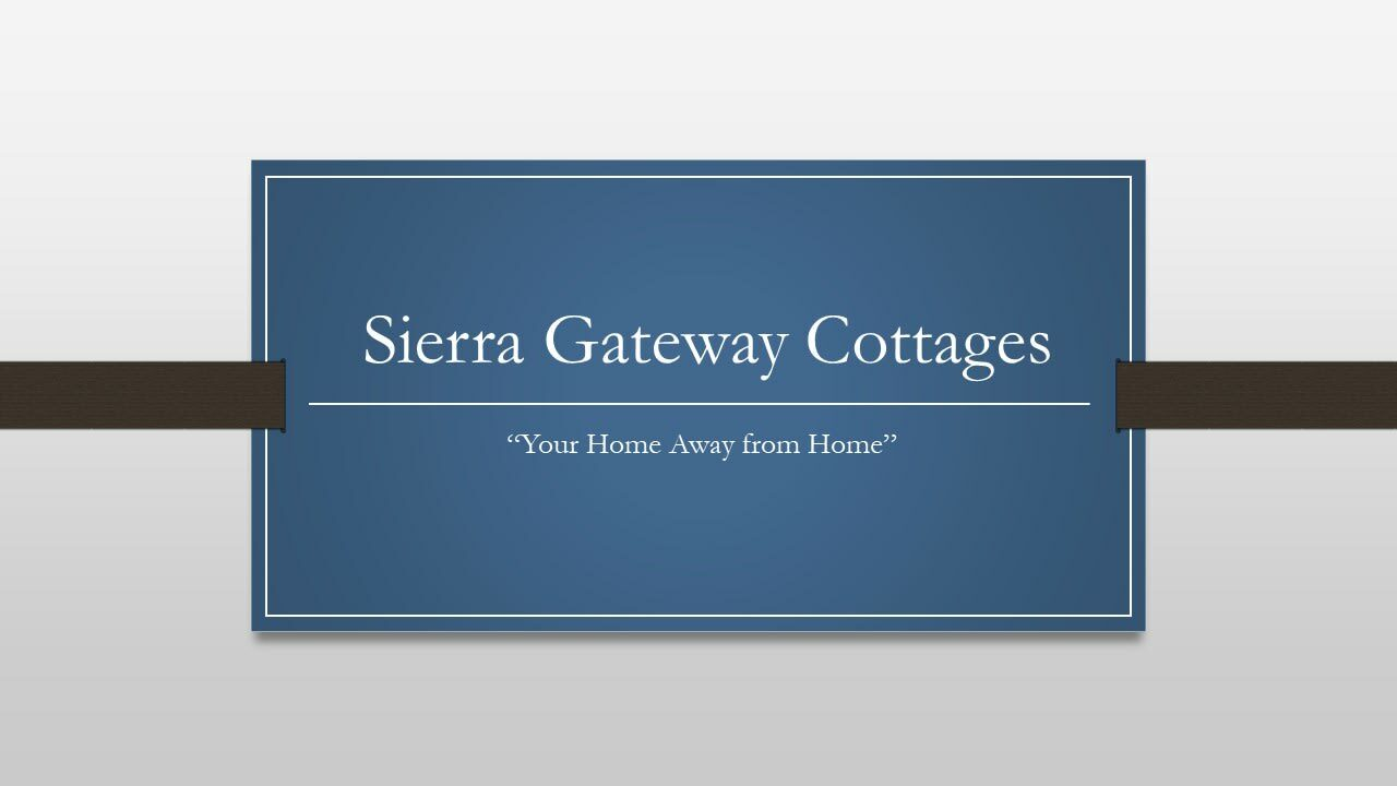 About the Area, Sierra Gateway Cottages